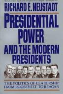 Download Presidential power and the modern presidents