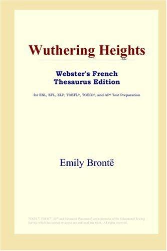 Wuthering Heights (Webster's French Thesaurus Edition) by Emily Brontë