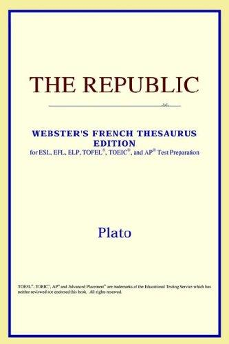 Download The Republic (Webster's French Thesaurus Edition)