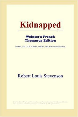 Download Kidnapped (Webster's French Thesaurus Edition)