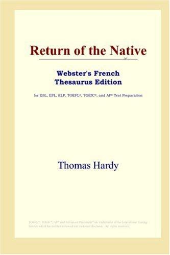 Download Return of the Native (Webster's French Thesaurus Edition)