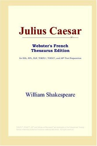 Download Julius Caesar (Webster's French Thesaurus Edition)