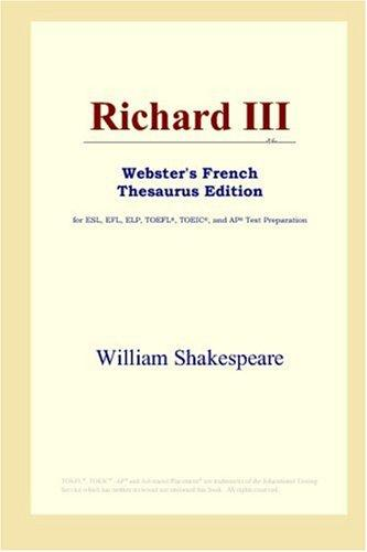 Download Richard III (Webster's French Thesaurus Edition)