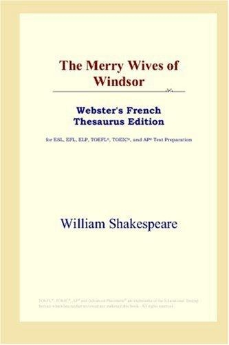 Download The Merry Wives of Windsor (Webster's French Thesaurus Edition)