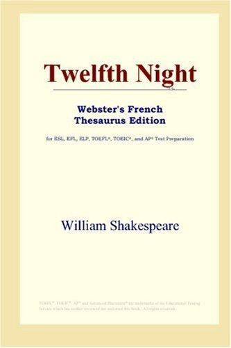 Download Twelfth Night (Webster's French Thesaurus Edition)