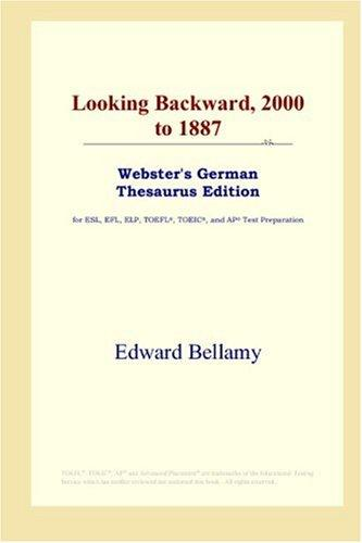Looking Backward, 2000 to 1887 (Webster's German Thesaurus Edition)