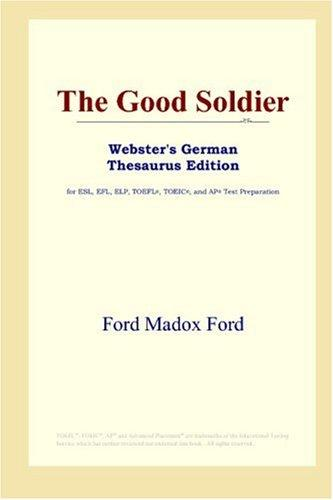 Download The Good Soldier (Webster's German Thesaurus Edition)