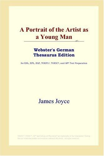 Download A Portrait of the Artist as a Young Man (Webster's German Thesaurus Edition)