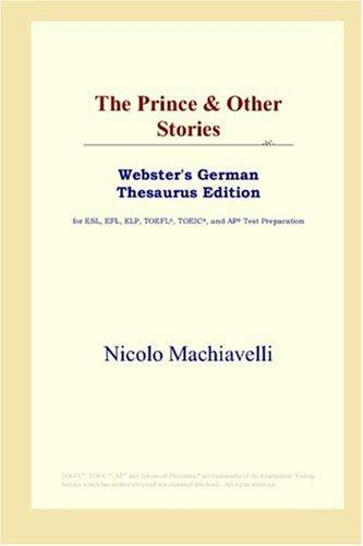Download The Prince & Other Stories (Webster's German Thesaurus Edition)