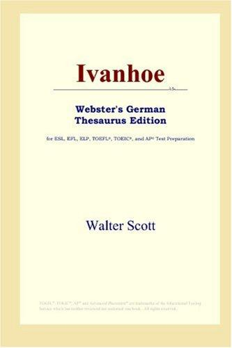 Download Ivanhoe (Webster's German Thesaurus Edition)