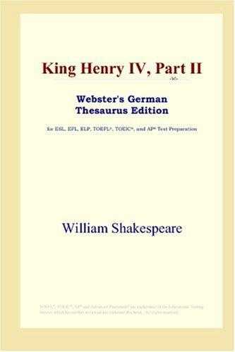 Download King Henry IV, Part II (Webster's German Thesaurus Edition)