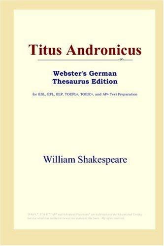 Titus Andronicus (Webster's German Thesaurus Edition)