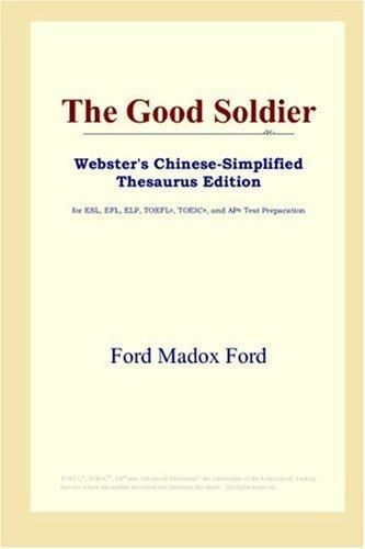 Download The Good Soldier (Webster's Chinese-Simplified Thesaurus Edition)