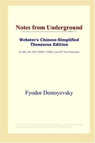 Notes from Underground (Webster's Chinese-Simplified Thesaurus Edition)