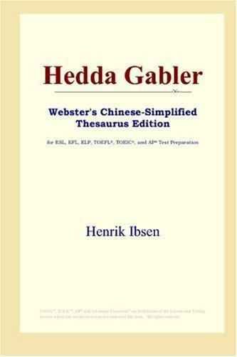 Download Hedda Gabler (Webster's Chinese-Simplified Thesaurus Edition)