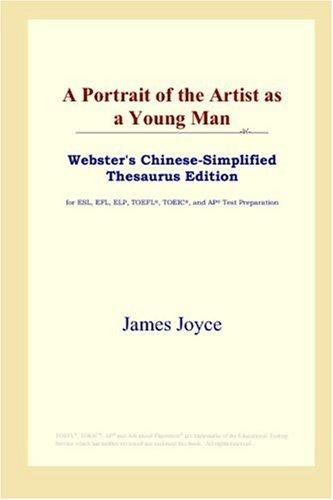 A Portrait of the Artist as a Young Man (Webster's Chinese-Simplified Thesaurus Edition)
