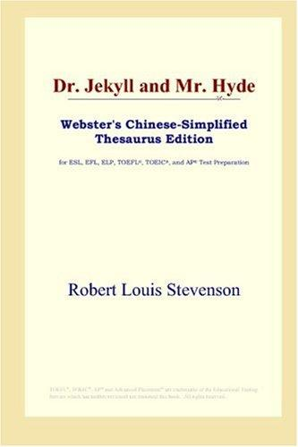 Download Dr. Jekyll and Mr. Hyde (Webster's Chinese-Simplified Thesaurus Edition)