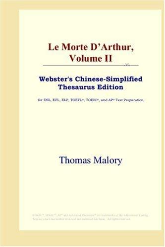 Le Morte D'Arthur, Volume II (Webster's Chinese-Simplified Thesaurus Edition)