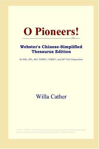 Download O Pioneers! (Webster's Chinese-Simplified Thesaurus Edition)