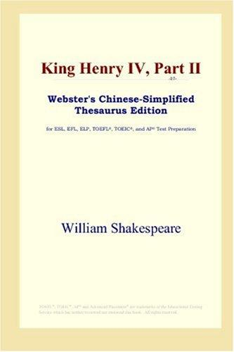 Download King Henry IV, Part II (Webster's Chinese-Simplified Thesaurus Edition)