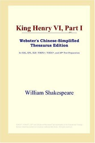 Download King Henry VI, Part I (Webster's Chinese-Simplified Thesaurus Edition)