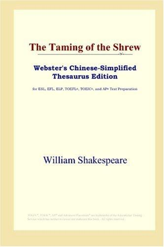 The Taming of the Shrew (Webster's Chinese-Simplified Thesaurus Edition)
