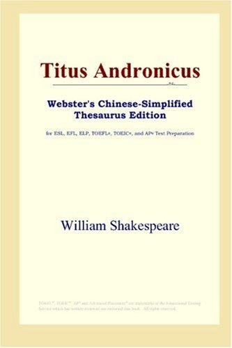 Download Titus Andronicus (Webster's Chinese-Simplified Thesaurus Edition)