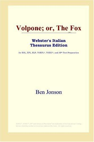 Volpone; or, The Fox (Webster's Italian Thesaurus Edition)
