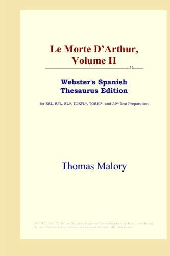 Download Le Morte D'Arthur, Volume II (Webster's Spanish Thesaurus Edition)