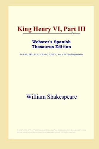 Download King Henry VI, Part III (Webster's Spanish Thesaurus Edition)