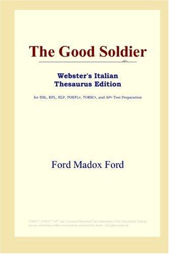 The Good Soldier (Webster's Italian Thesaurus Edition)