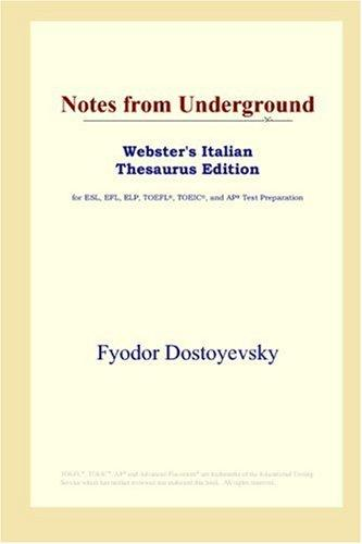 Download Notes from Underground (Webster's Italian Thesaurus Edition)