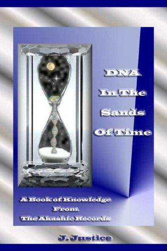 DNA in the Sands of Time by J. Justice