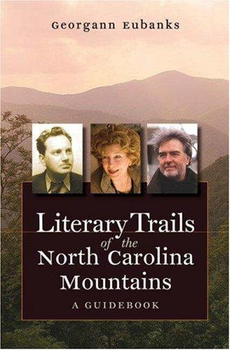 Download Literary Trails of the North Carolina Mountains