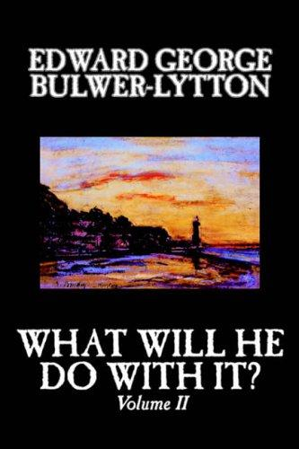 Download What Will He Do With It?, Volume II
