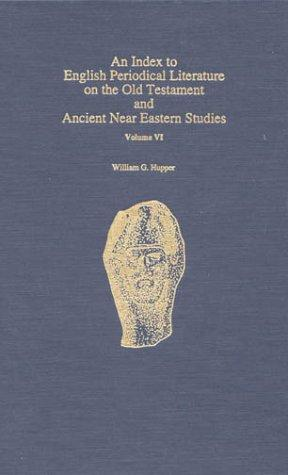 Download An  Index to English Periodical Literature on the Old Testament and Ancient Near