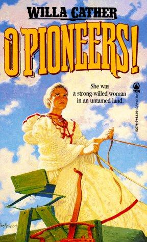 O Pioneers! (Tor Classics) by Willa Cather
