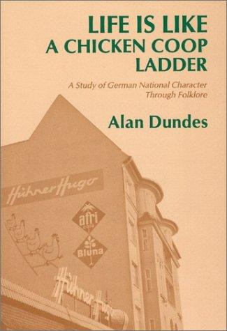 Life is like a chicken coop ladder by Alan Dundes