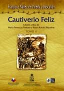 El cautiverio feliz by Francisco Núñez de Pineda y Bascuñán