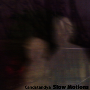 Candstandya - Slow Motions