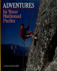 Cover of: Adventures in Your National Parks (Books for World Explorers) | National Geographic Society
