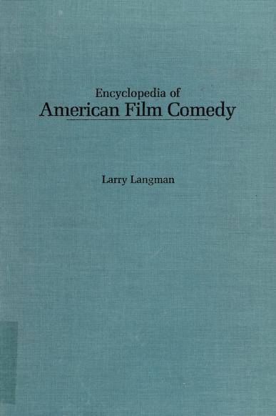 Encyclopedia of American film comedy by Larry Langman