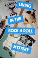 Living in the rock n roll mystery by H. Lloyd Goodall