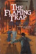 The flaming trap by
