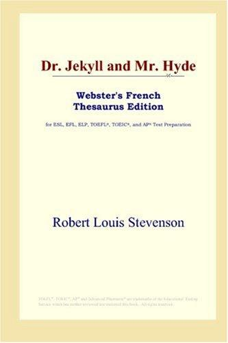 Dr. Jekyll and Mr. Hyde (Webster's French Thesaurus Edition) by Robert Louis Stevenson