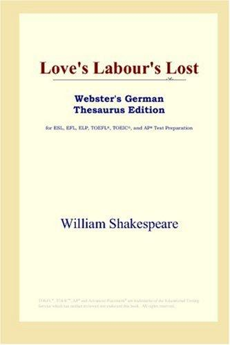 Love's Labour's Lost (Webster's German Thesaurus Edition)