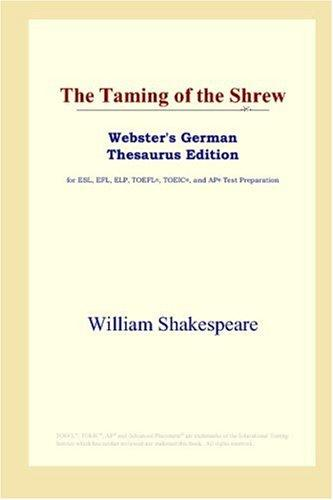 The Taming of the Shrew (Webster's German Thesaurus Edition) by William Shakespeare