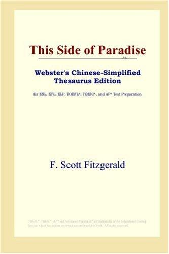 This Side of Paradise (Webster's Chinese-Simplified Thesaurus Edition)