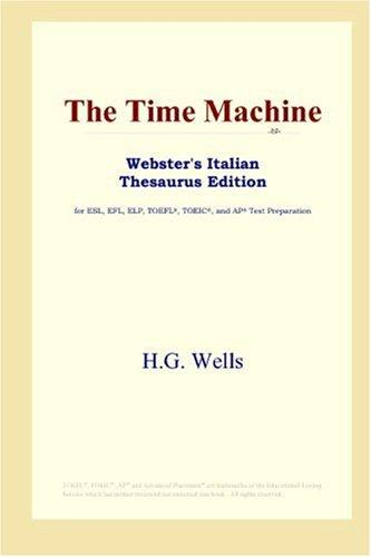 The Time Machine (Webster's Thesaurus Edition) H.G. Wells