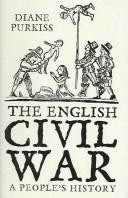 ENGLISH CIVIL WAR: A PEOPLE'S HISTORY by DIANE PURKISS